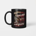 Walk Away This Ballard Has Anger Issues And A Serious Dislike For Stupid People Mug