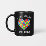 I Love Someone With Autism Mug Autism Awareness Mug