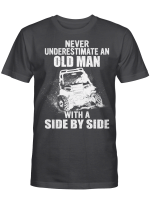 Jeep Never Underestimate An Old Man With A Side By Side Shirt