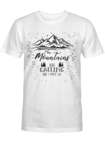 Mountains Are Calling And I Must Go Shirt - Funny Shirts Gifts Ideas for Women, Men Outdoors Camping Enamel Shirts