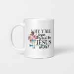 Why Y'all Tryin To Test The Jesus In Me Graphic Mug