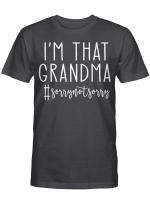 I'm That Grandma Sorry Not Sorry Funny Shirt #sorrynotsorry T-Shirt