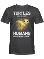 Turtle Make Me Happy Humans Make My Head Hurt Funny Shirts
