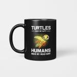 Turtle Make Me Happy Humans Make My Head Hurt Funny Mug
