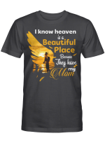 I Know Heaven Is Beautiful Place Because They Have My Mom Shirt Mother's Day Gifts