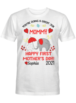 Personalized You're Doing A Great Job Mommy Happy 1st Mother's Day 2021 Elephant Gifts Shirt