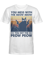 Black Cat You Mess With The Meow Meow You Get The Peow Peow Vintage Shirt