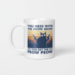 Black Cat You Mess With The Meow Meow You Get The Peow Peow Vintage Mug