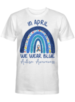 Rainbow Autism In April We Wear Blue Autism Awareness Month Shirt