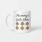 Personalized Mug Mother's Day Gifts, Mommy Little's Shits White Mug Mother's Day