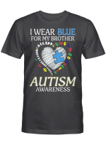 I Wear Blue For My Brother Autism Awareness Accept Understand Love Shirt