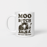 Heifer Moo Bitch Get Out The Hay Funny Mug