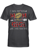 I Have Two Titles Mom And Gigi And I Rock Them Both Leopard Lips Graphic Tees Shirt Lipstick Kiss  Mother's Day Gifts T-Shirt