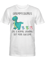 Grammysaurus Like A Normal Grandma But More Awesome Mother's Day Shirt