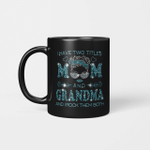 I Hate Two Titles Mom And Grandma And I Rock Them Both Funny Mug Mother's Day Gifts
