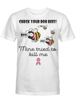 Check Your Boo Bees Mine Tried To Kill Me Cancer Awareness Shirt