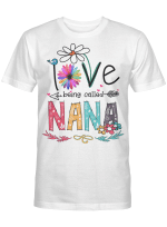 I Love Being Called Nana Daisy Flower Shirt Funny Mother's Day Gifts
