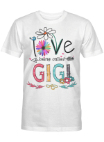 I Love Being Called Gigi Daisy Flower Shirt Funny Mother's Day Gifts