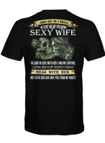 I Asked God for A Miracle He Sent Me My Freaking Sexy Wife Print On Back Shirt Skull Father's Day Gifts Shirt