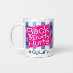 Back And Body Hurts Gigi Life Funny Mother's Day Gifts Mug