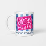 Back And Body Hurts Grandma Life Funny Mother's Day Gifts Mug