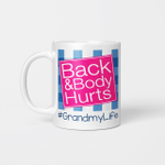 Back And Body Hurts Grandmy Life Funny Mother's Day Gifts Mug