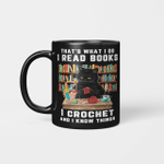 Black Cat Crochet That's What I Do I Read Books And I Know Things Mug