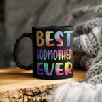 Best Godmother Ever Colorful Funny Mother's Day Mug