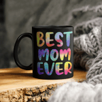 Best Mom Ever Colorful Funny Mother's Day Mug