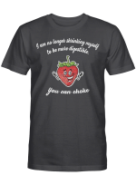 I Am No Longer Shrinking Myself To Be More Digestible You Can Choke Funny Shirt