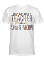 Leopard Kinda Busy Being A Teacher And Dog Mom Shirt Gift For Mom T-Shirt, Mother's Day shirts