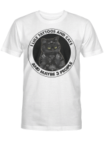 Black Cat I Like Tattoos And Cats And Maybe 3 People Shirt Funny Cat T-shirt