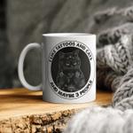 Black Cat I Like Tattoos And Cats And Maybe 3 People Mug Funny Cat Mug