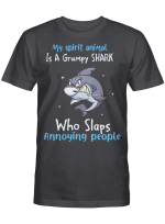 My Spirit Animal Is A Grumpy Shark Who Slaps Annoying People Funny Shirt