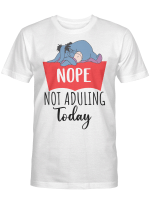 Nope Not Adulting Today Funny Shirt