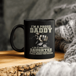 I'm A Proud Daddy Of A Pretty Daughter If You Make Her Cry I Will Make You Bleed Skull And Raven Mug Father's Day