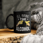I'll Bring The Alcohol, Gift for Bestfriend, Birthday Gift, Funny Best Friend Mug