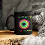 I Have To Close My Rings Graphic Tees Mug