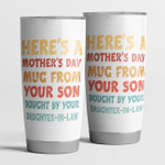 Here's a Mother's Day Mug From Your Son Bought By Your Daughter-In-Law Tumbler Gift For Mom Mug