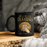 I'm A Good Grandma Shut The Fuck Up I Just Cuss A Lot Lips Mug Gift For Mom, Mother's Day Mug