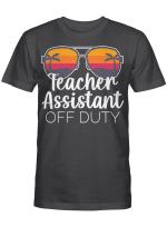 Teacher Assistant Of The Deaf Off Duty Sunglasses Sunset Shirt