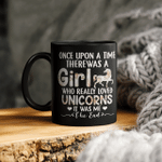 Once Upon A Time There Was A Girl Who Really Loved Unicorns It Was Me The End Mug