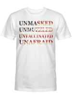 Unmasked Unmuzzled Unvaccinated Unafraid American Flag T-shirt