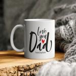 Personalized Mug Love You Dad Black Lettering Father's Day Custom Coffee Mug, Gift For Dad Mug