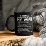5 Things You Should know About My Wife - She Was Born In October Mug Gift For Dad, Grandpa Tee Mug