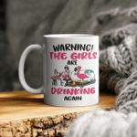 Flamingos Warning The Girls Are Drinking Again Graphic Tee Funny Mug