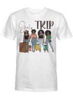 Black Girls Trip Funny Shirt