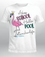 Adios School Hello Pool Flamingo Teacher Shirt