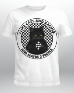 Black Cat I Like Cats And Racing And Maybe 3 People Shirt