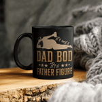It's Not A Dad Bod It's A Father Figure Giff For Dad Mug Funny Father's Day Graphic Tee